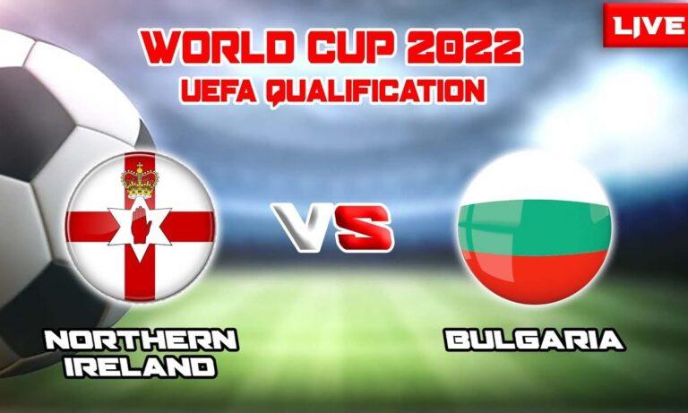 Βόρεια Ιρλανδία-Βουλγαρία: Το LIVE του Sportime για την αναμέτρηση στο πλαίσιο της προκριματικής φάσης του Παγκοσμίου Κυπέλλου 2022.