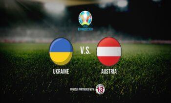 Euro 2020: Ουκρανία – Αυστρία LIVE