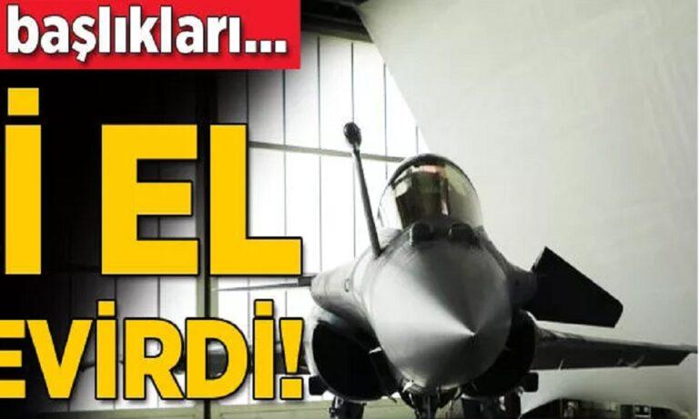 Τούρκοι: Τρελάθηκαν οι Έλληνες με τα χρησιμοποιημένα Rafale – Απίστευτα πρωτοσέλιδα