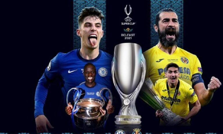 Eυρωπαϊκό Super Cup – Τσέλσι – Βιγιαρεάλ: Οι ενδεκάδες του τελικού