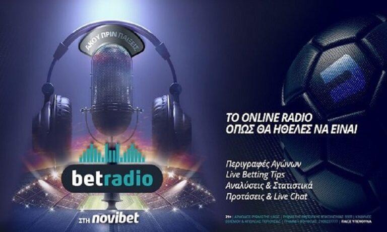 Ακούστε το Bet Radio της Novibet δωρεάν – LIVE οι προτάσεις του Γεράσιμου Μανωλίδη